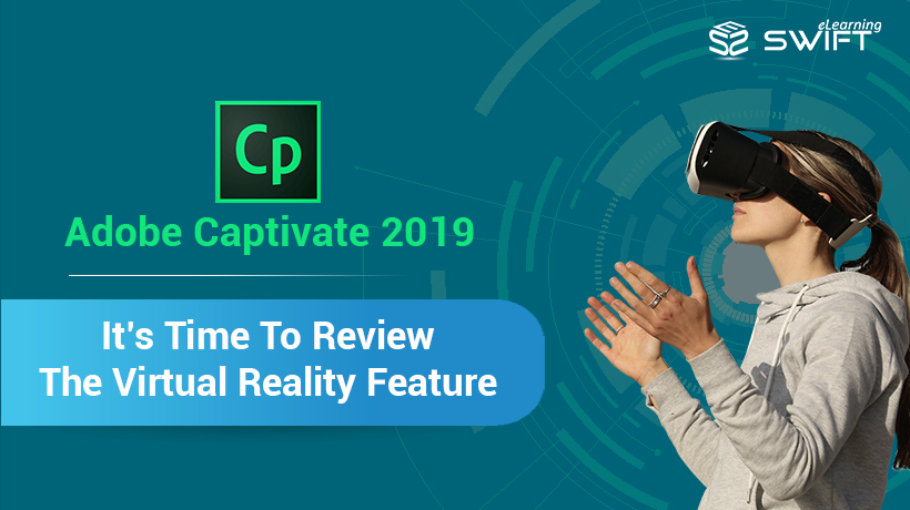 Adobe Captivate 2019 Virtual Reality Developer's Review