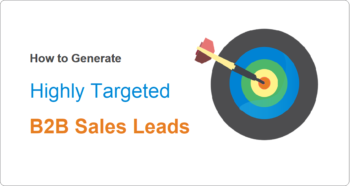 How to Generate Highly Targeted B2B Sales Leads