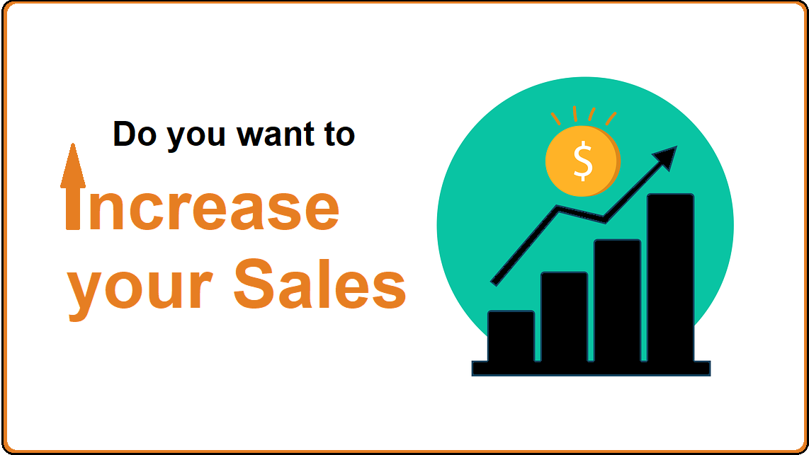 Are you looking for ways to increase your sales?