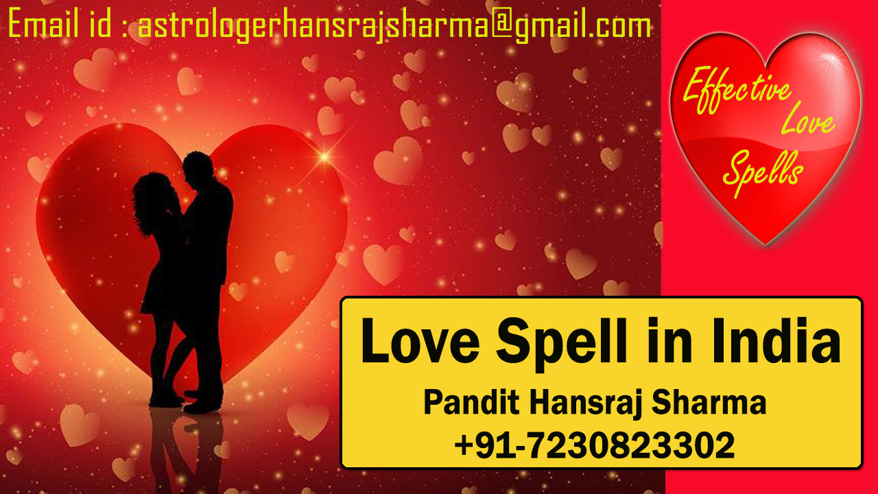 Get expert help to cast Love Spell in India, Hansraj Sharma |+91-7230823302