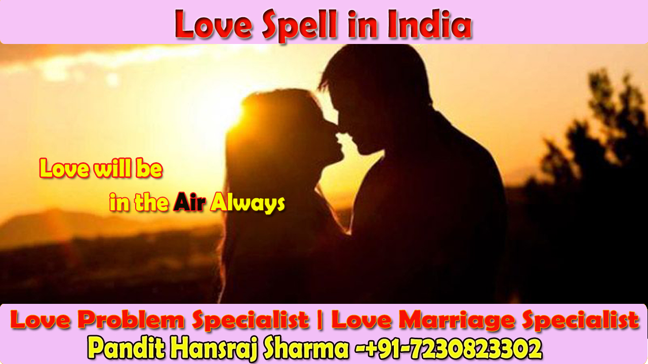 We will help you or Cast to find perfect Match mate to you, Love Spell in India