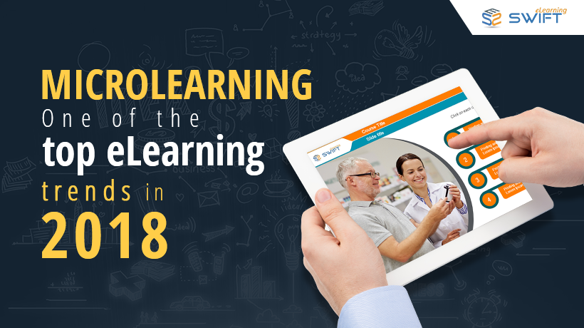 Microlearning, One of The top Elearning Trends in 2018