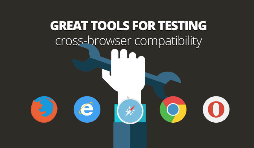 Imperative tools for testing cross-browser compatibility that cannot be missed!