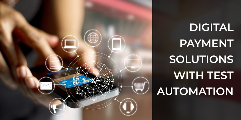 Importance of Test Automation in the Digital Payment Process?