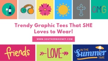 Seize Trendy Graphic Tees That SHE Loves to Wear!!